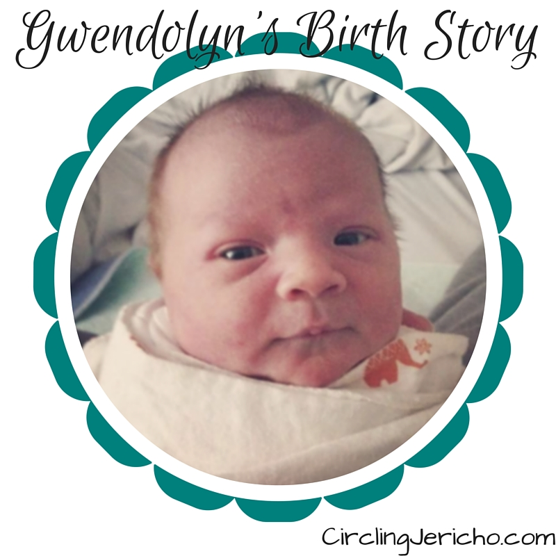 Gwendolyn's Birth Story